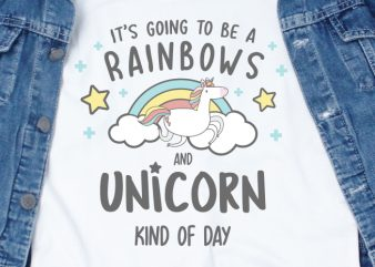 It's going to be a rainbows and unicorn kind of day SVG – Funny – Cute – Rainbow – Unicorn t shirt design template