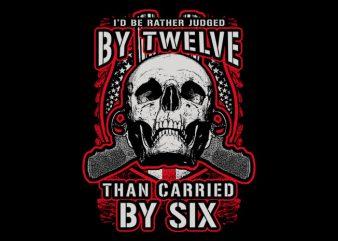 Judged By Twelve design for t shirt