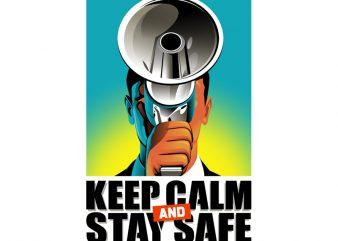 KEEP CALM AND STAY SAFE buy t shirt design