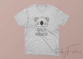 Koalafied Cute Koala Design template t shirt design for purchase