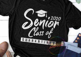 #4 SENIOR CLASS OF 2020 QUARANTINED digital download ready made tshirt designt shirt design to buy