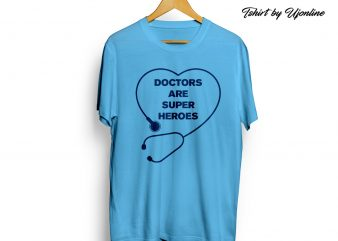 Doctors are Super Heroes t-shirt design for commercial use