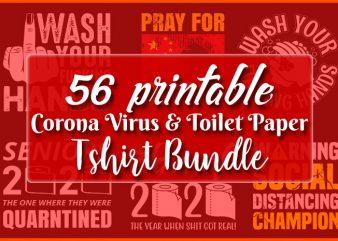 56 printable Corona Virus awareness and Toilet paper quotes tshirt designs bundle
