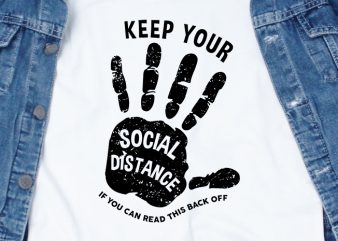 Keep your social distance – corona virus – funny t-shirt design – commercial use