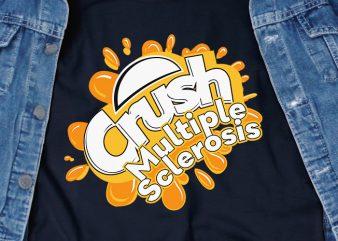 Crush Multiple Sclerosis SVG – Awareness – t-shirt design for commercial use