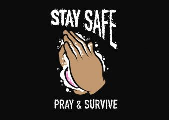 Stay Safe, Pray, and Survive, Corona Virus Design, for poster or tshirt PNG transparet Background, Ready to Print or Screenprinting graphic t-shirt design