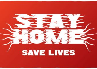 Stay home Save lives t shirt design for sale