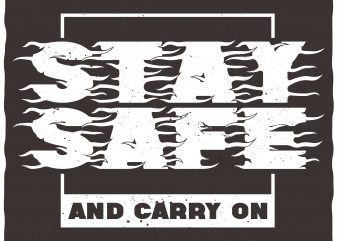 Stay safe and carry on buy t shirt design artwork
