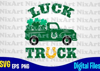 Luck Truck, Patricks day, Shamrock, Shamrock svg, Funny Patricks day design svg eps, png files for cutting machines and print t shirt designs for sale t-shirt design png