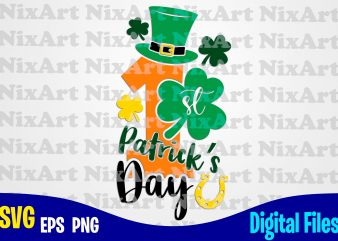 First Patrick's day, Patricks day, Shamrock, Shamrock svg, Funny Patricks day design svg eps, png files for cutting machines and print t shirt designs for sale t-shirt design png