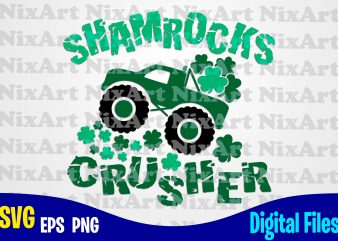 Shamrocks Crusher, Patricks truck, Patricks day, Shamrock, Truck svg, Funny Patricks day design svg eps, png files for cutting machines and print t shirt designs for sale t-shirt design png