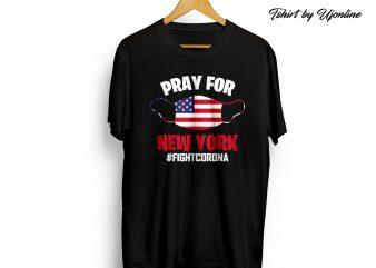Pray For New York Fight Corona Virus t shirt design for download