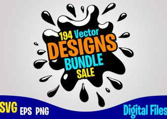 194 designs bundle svg eps, png files for cutting machines and print t shirt designs for sale t-shirt design png