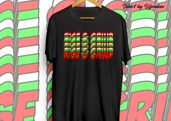 RISE & GRIND t shirt design for purchase