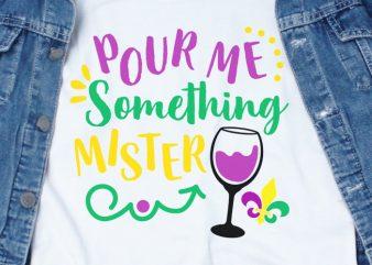 Pour Something Mister SVG – Mardi Gras – buy t shirt design artwork