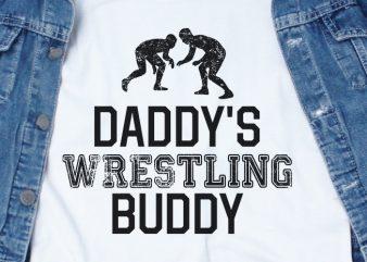Daddy's Wrestling Buddy SVG – Sport – Funny Tshirt Design