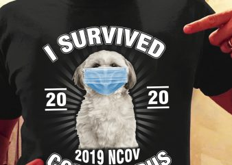 Shih Tzu I survived Coronavirus shirt design png t-shirt design for sale