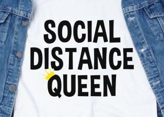 Social distance queen – corona virus – funny t-shirt design – commercial use