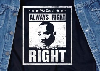 The Time Is Always Right SVG – Quotes – Motivation design for t shirt t shirt design for sale