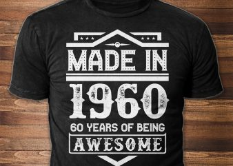Made in 1960 – Texts can be Modify t shirt design for sale