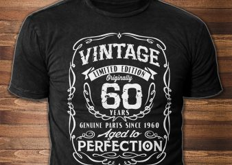 Vintage – Aged to Perfection – Text can be Modified graphic t-shirt design