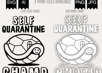 Self Quarantine Champ commercial use t-shirt design