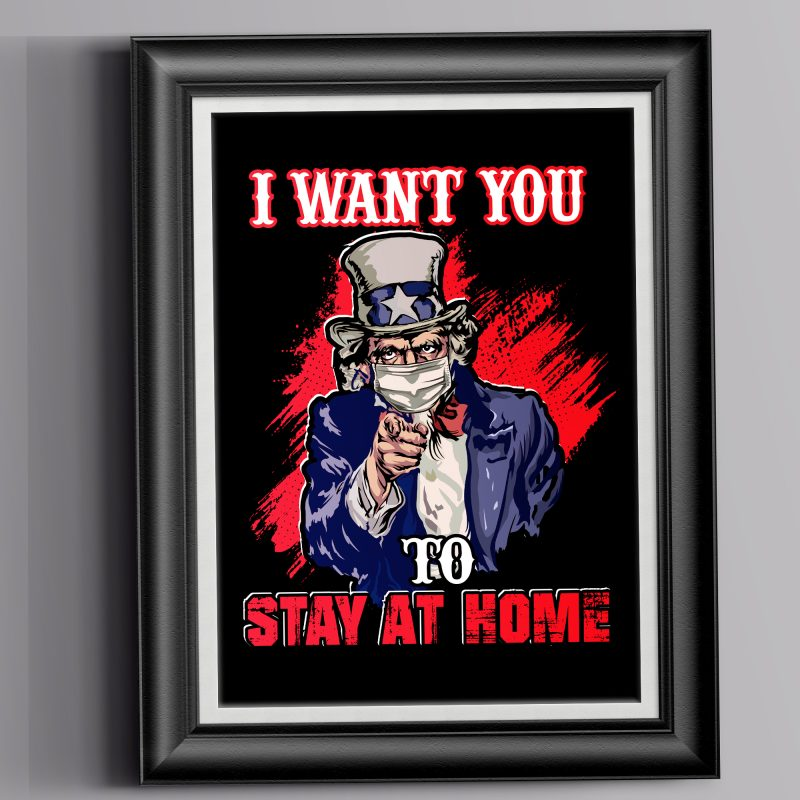 Uncle Sam Wants you to Stay at Home t-shirt design for commercial use