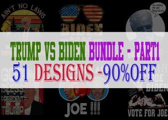 Trump vs Biden Bundle Part 1 – 51 Designs – 90% OFF
