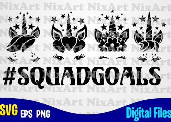 Squadgoals, Unicorn, Unicorn head, Unicorn face, Unicorn svg, Funny Unicorn design svg eps, png files for cutting machines and print t shirt designs for sale t-shirt design png