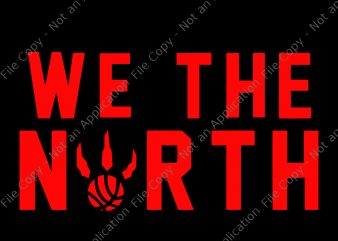 We the north svg, We the north png,Toronto Raptors svg,Toronto Raptors png,Toronto Raptors cut file,Toronto Raptors vector, Toronto Raptors logo svg, Toronto Raptors logo t-shirt design png