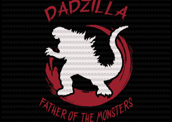 Dadzilla father of the monsters Retro Vintage Sunset, Dadzilla vector, Dadzilla png, svg, dxf, eps, ai file t-shirt design for sale