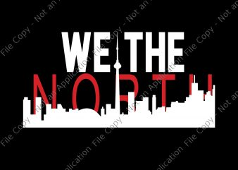 We the north svg, we the north png,toronto raptors svg,toronto raptors png,toronto raptors cut file,toronto raptors vector, toronto raptors logo svg, toronto raptors logo t-shirt design for sale