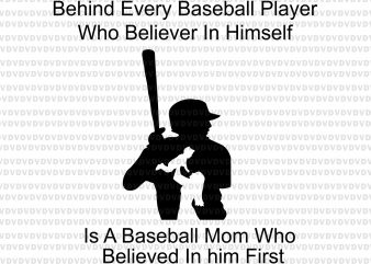 Behind every baseball player who believer in himself svg,Behind every baseball player who believer in himself,Behind every baseball player who believer in himself png,Behind every baseball player who believer in himself cutfile,Behind every baseball player who believer in himself t shirt design for download