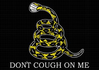 Don't Cough On Me Snake SVG, Don't Cough On Me Snake PNG, Don't Cough On Me Snake, Don't Cough On Me Snake SHIRT,Don't Cough On Me Snake DESIGN TSHIRT,Don't Cough On Me Snake design for t shirt buy t shirt design artwork