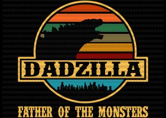 Dadzilla father of the monsters Retro Vintage Sunset, Dadzilla vector, Dadzilla png, svg, dxf, eps, ai file design for t shirt