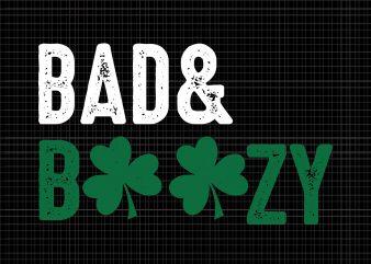 Bad & boozy svg, bad & boozy patrick day svg, patrick day svg, patrick day design,bad and boozy funny saint patrick day drinking svg graphic t-shirt design