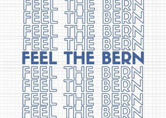 Feel the bern svg,feel the bern png,feel the bern vector,bernie fell the bern png,bernie sanders feel the bern vintage retro bernie 2020 png,bernie sanders feel the bern vintage retro bernie 2020 vector t shirt design for purchase