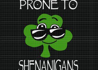 Prone To Shenanigans svg, Prone To Shenanigans, Prone To Shenanigans png, Patrick day, Kids Prone To Shenanigans St Patricks Day svg, Kids Prone To Shenanigans St Patricks Day, Kids Prone To Shenanigans St Patricks Day buy t shirt design artwork