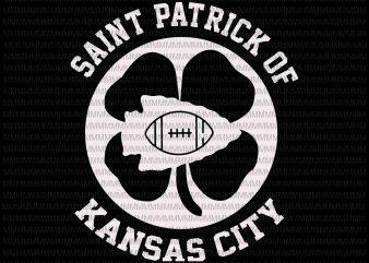 St Patrick of Kansas City Football svg, Kansas City Chiefs vector, svg, png, dxf, eps file buy t shirt design