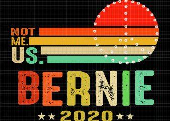 Vintage Bernie Sanders for President 2020 Peace SVG, Vintage Bernie Sanders for President 2020 Peace PNG, Vintage Bernie Sanders for President 2020 Peace, Not me us bernie 2020 svg, Not me us bernie 2020 png, Not me us bernie 2020, Not me us bernie 2020 design t shirt design to buy