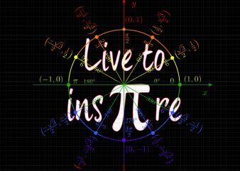 Live to Inspire Pi Day T Shirt Gift For Student Teacher Men PNG, Live to Inspire Pi Day T Shirt Gift For Student Teacher Men DESIGN TSHIRT, Live to ins Pi re png, Live to ins Pi re, Live to Inspire Pi Day T Shirt Gift For Student Teacher Men JPG, commercial use t-shirt design