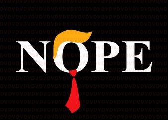 Nope Anti Trump Haircut Tie svg, Nope Anti Tr, Trump svg, Trump Haircut Tie, Nope Anti Trump svg, Nope trump svg, Trump vector buy t shirt design artwork