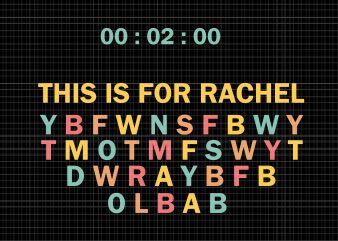 This Is For Rachel SVG,This Is For Rachel PNG,This Is For Rachel ,This Is For Rachel Funny SVG,This Is For Rachel Funny PNG,This Is For Rachel Funny CUT FILE,This Is For Rachel Funny DESIGN buy t shirt design