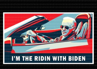 I'm Riding With Joe Biden for US President 2020 PNG, I'm Riding With Joe Biden for US President 2020, , I'm Riding With Joe Biden PNG, , I'm Riding With Joe Biden graphic t-shirt design