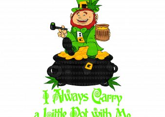 Stoner Saint Patricks Day Weed Shirt Carry a Little Pot png, Stoner Saint Patricks Day Weed Shirt Carry a Little Pot, I always carry a little pot with me png, I always carry a little pot with me, st patrick day png, patrick day buy t shirt design for commercial use
