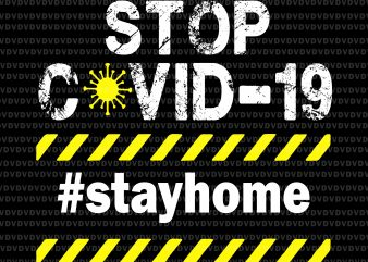 Stop covid-19 stay home svg, Stop covid-19 stay home, Stop covid-19 stay home png, Stop covid-19 stay home design commercial use t-shirt design