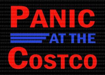 Panic at the costco svg, Panic at the costco, Panic at the costco png, Panic at the costco design design for t shirt t-shirt design for commercial use