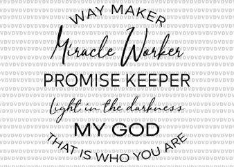 Waymaker Miracle Worker Promise Keeper Light In The Darkness svg, Waymaker Miracle Worker Promise Keeper Light In The Darkness, Waymaker Miracle Worker Promise Keeper Light In The Darkness png, Waymaker Miracle Worker Promise Keeper Light In The Darkness design t-shirt design png