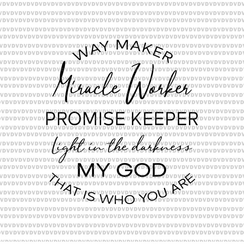 Waymaker Miracle Worker Promise Keeper Light In The Darkness Svg Waymaker Miracle Worker Promise Keeper Light