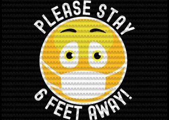 Please Stay 6 feet away svg, Corona design, covid 19 design, svg, png, dxf, eps, ai file buy t shirt design
